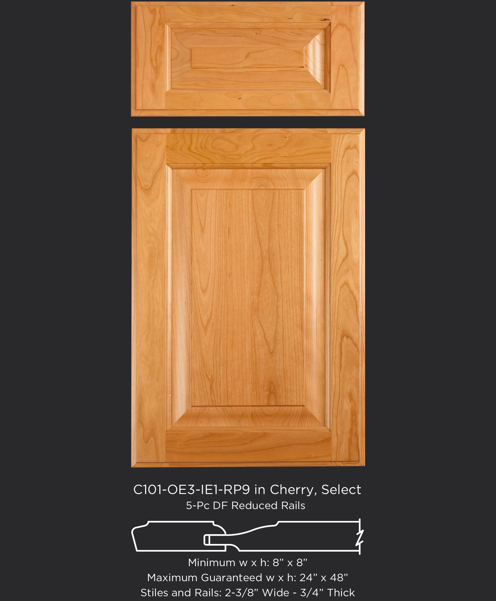 Cope and Stick Cabinet Door C101 OE3-IE1-RP9 Cherry, Select and 5-piece drawer front with reduced rails