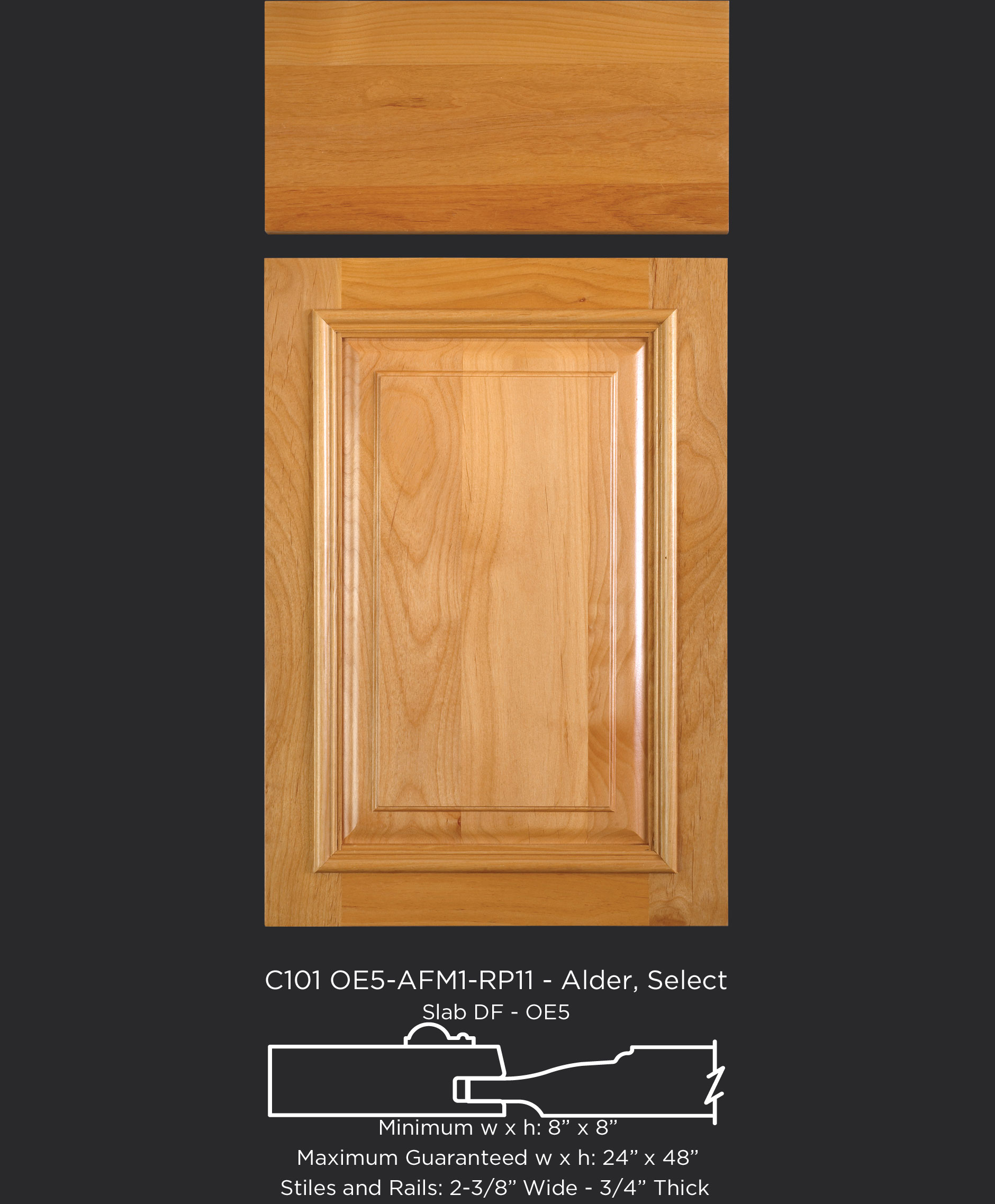 Cope and Stick Cabinet Door C101 OE5-IE2-AFM1-RP11 in Alder, Select - Slab drawer front with OE5