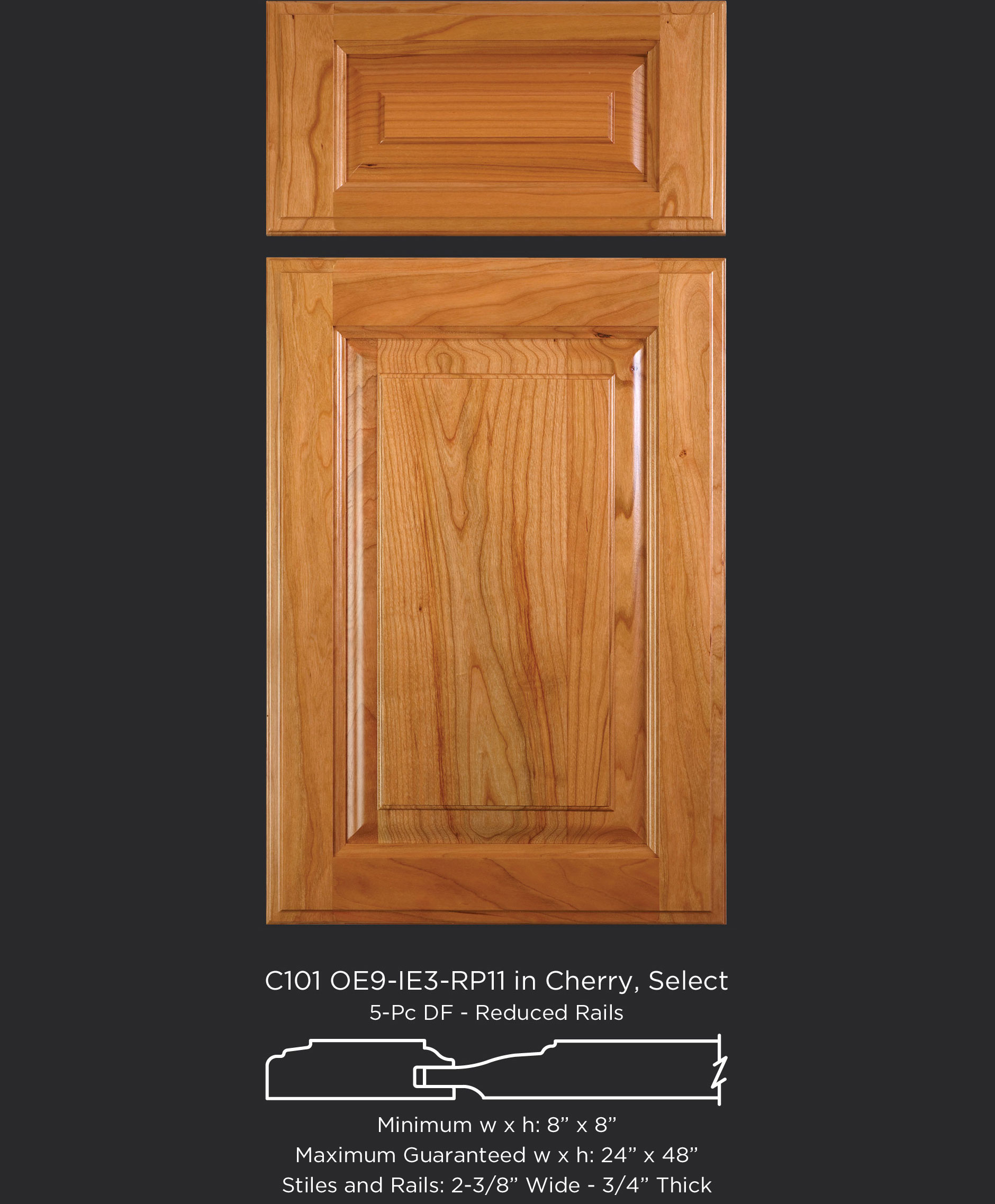 Cope and Stick Cabinet Door C101 OE9-IE3-RP11 Cherry, Select and 5 piece drawer front with reduced rails