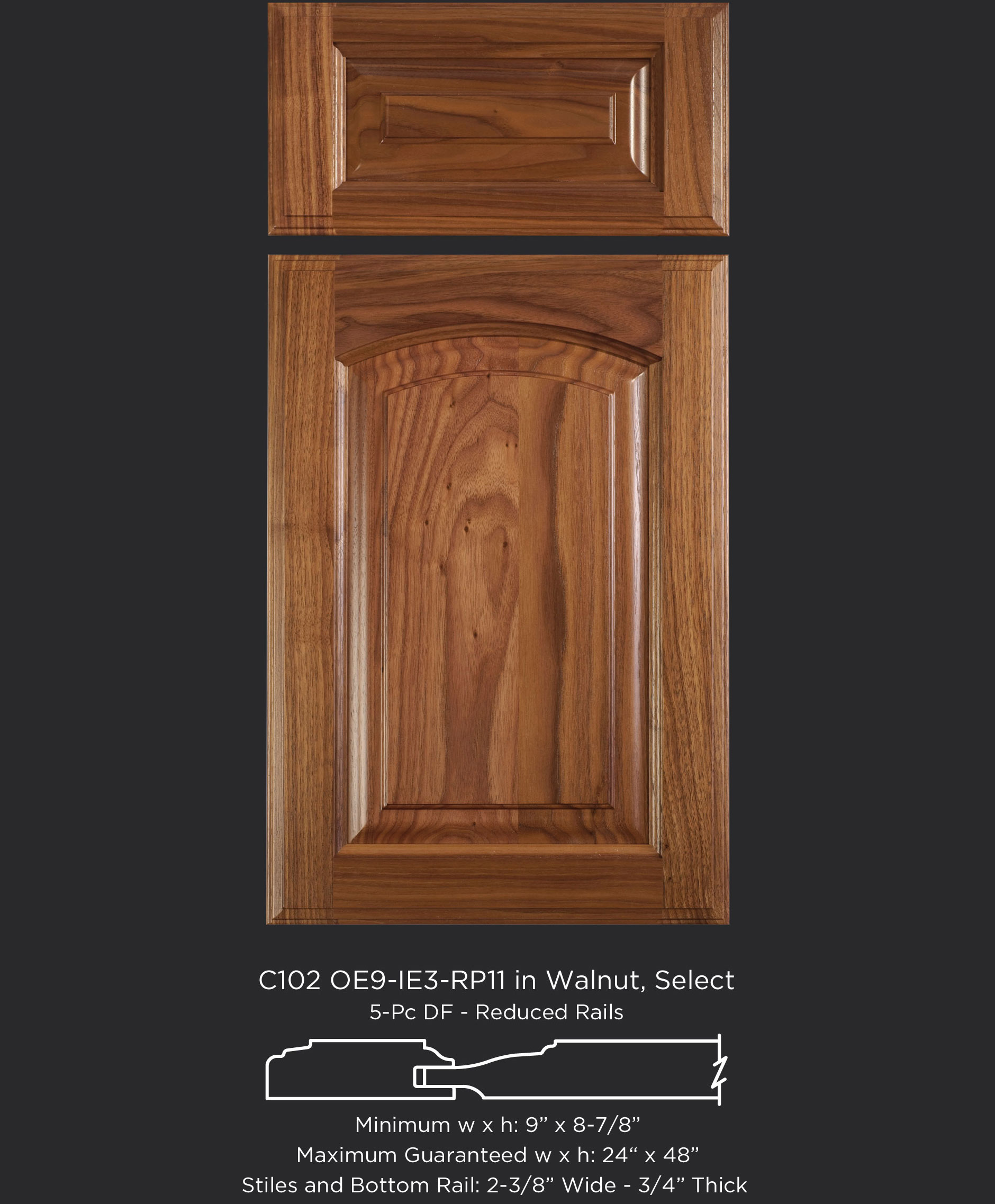 Cope and Stick Cabinet Door C102-OE9-IE3-RP11 in Walnut, Select and 5pc drawer front with reduced rails