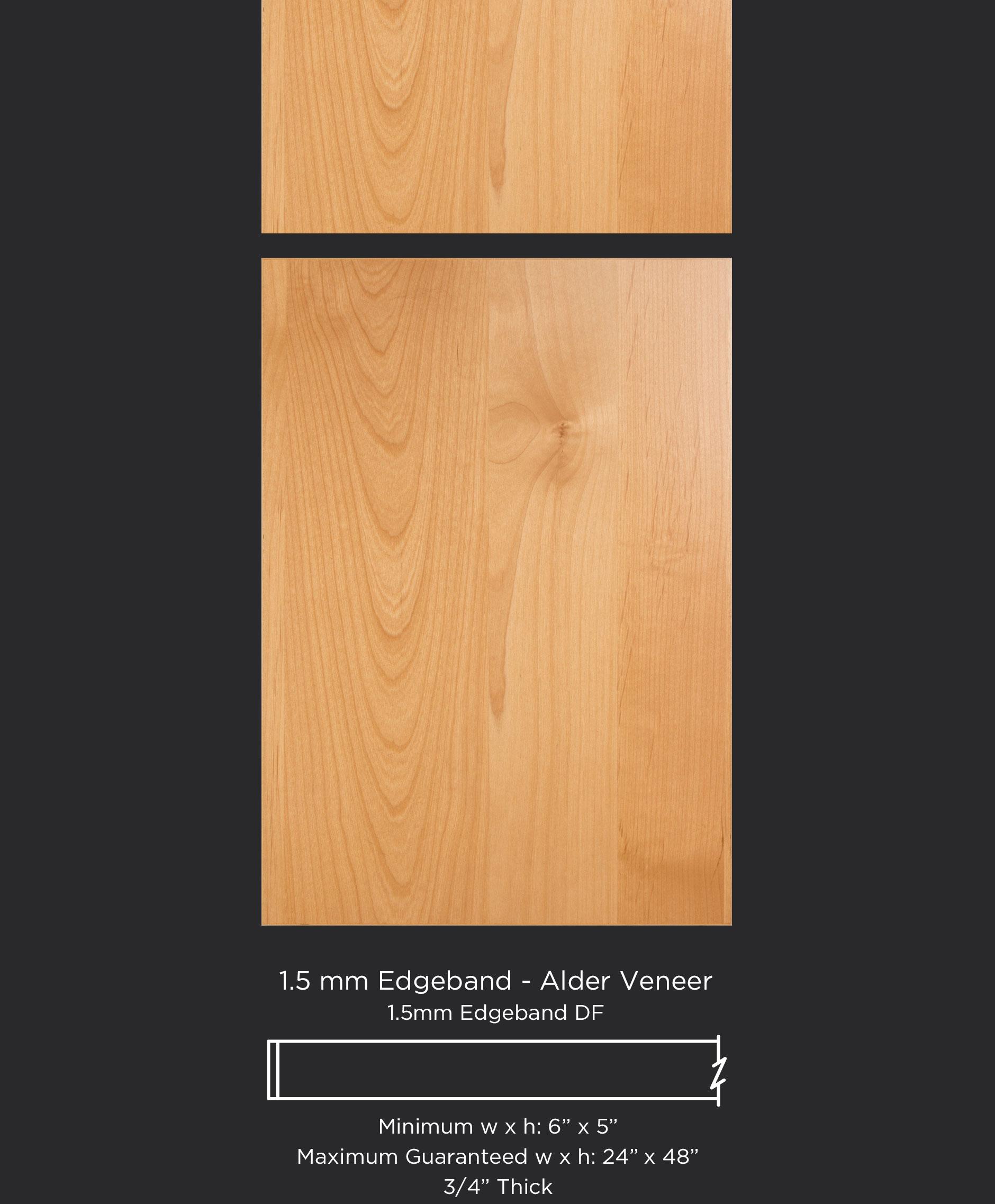 1.5mm edgebanded door and drawer front- alder veneer