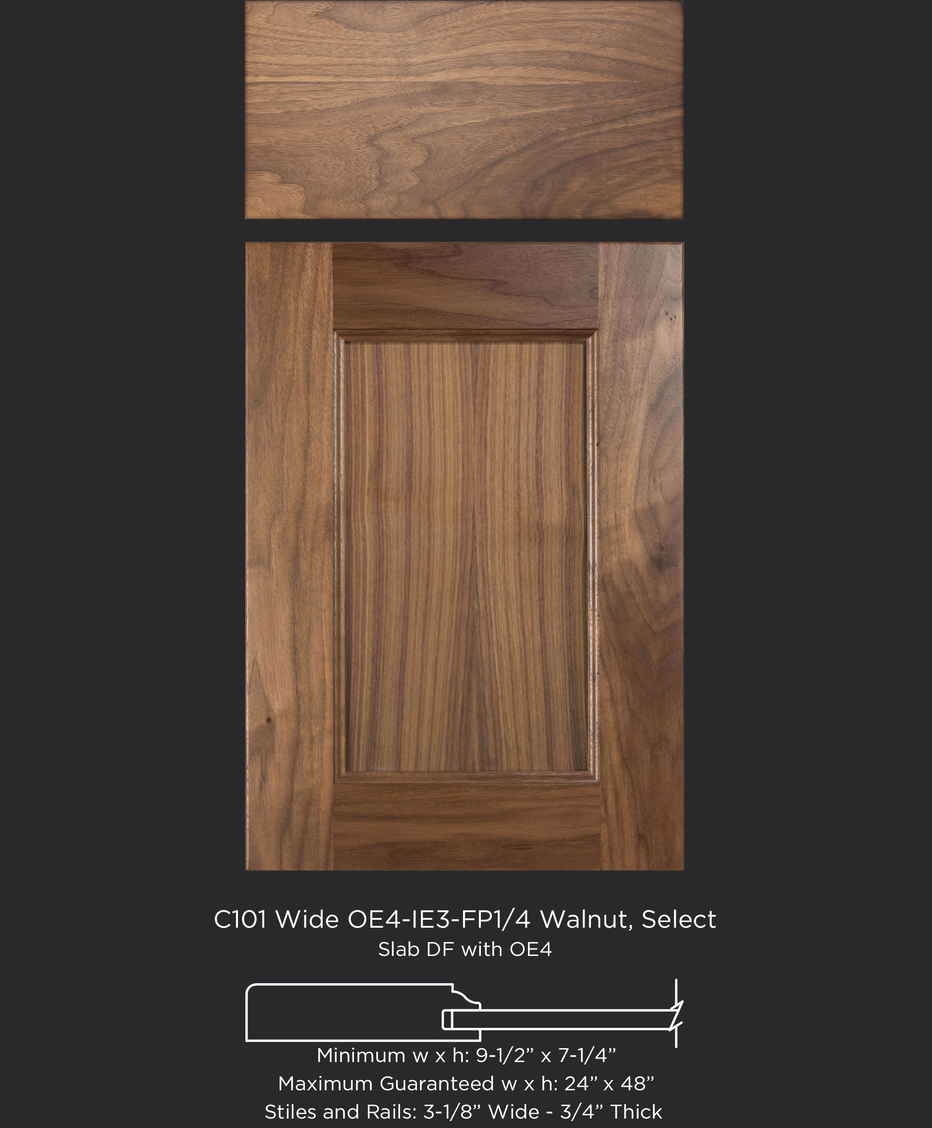 Cope and Stick Cabinet Door C101 Wide OE4-IE3-FP1/4 Walnut, Select with slab drawer front